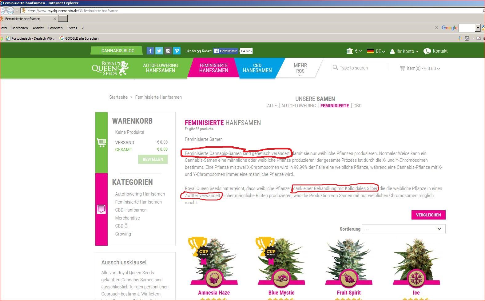 Screenshot im Anhang von einer der größten Hanf Samenbanken von Holland beweist eindeutig, dass feminisierte Hanfsamen genetisch veränderte Hanfsamen sind (durch Gengesetz verboten !) und dass die Pflanzen mittels kolloidalem Silber behandelt wurden!)